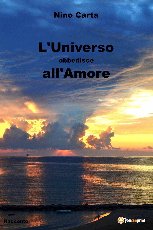 L'Universo obbedisce all'Amore