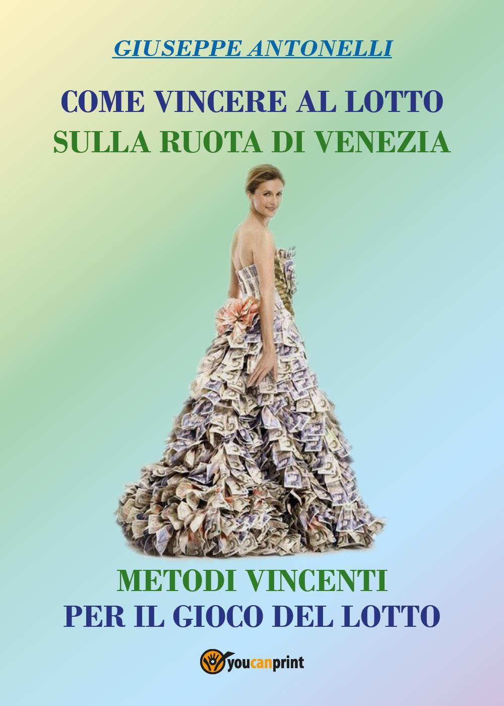 Come Vincere al Lotto sulla ruota di Venezia