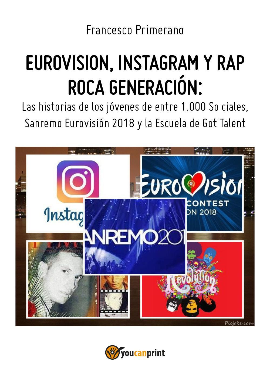 Eurovision, Instagram y rap roca generación. Las historias de los jóvenes de entre 1.000 So ciales, Sanremo Eurovisión 2018 y la Escuela de Got Talent
