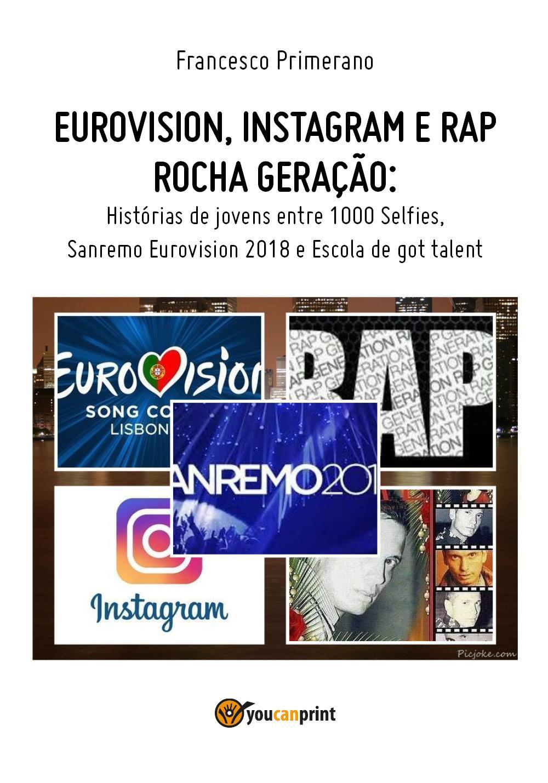 Eurovision, Instagram e rap rocha geração. Histórias de jovens entre 1000 Selfies, Sanremo Eurovision 2018 e Escola de got talent