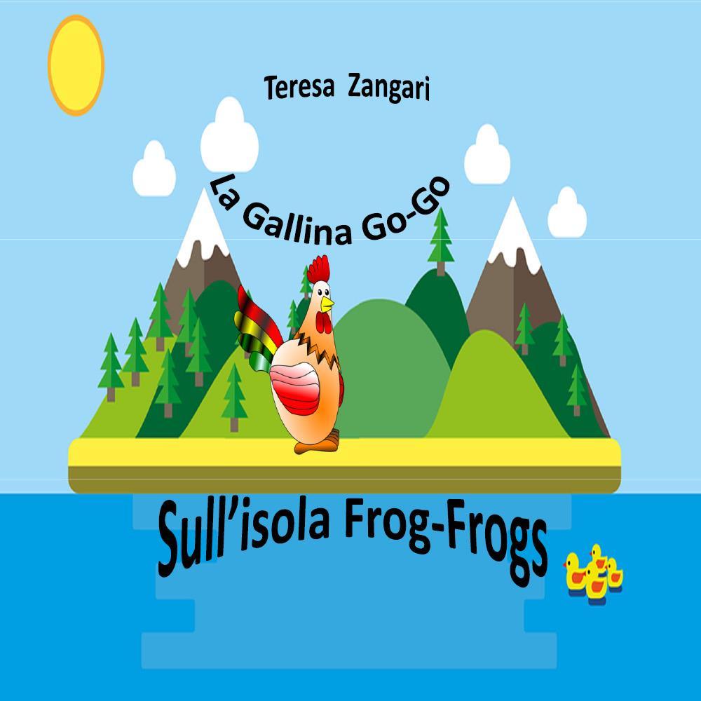 la gallina Go-Go sull'isola Frog-Frogs