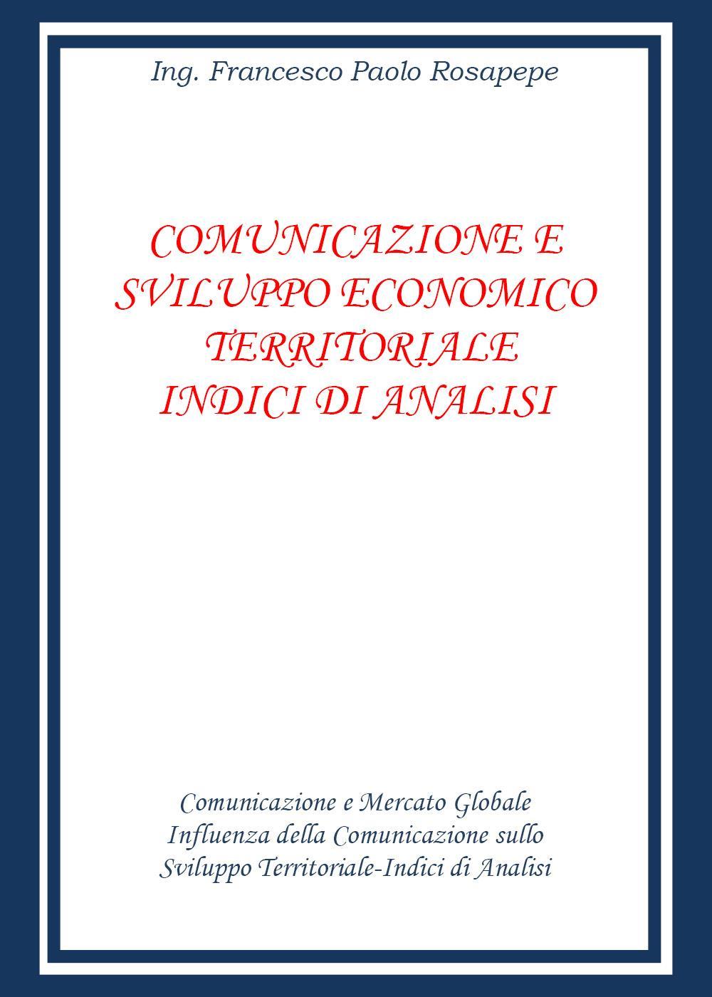 COMUNICAZIONE E SVILUPPO ECONOMICO TERRITORIALE INDICI DI ANALISI