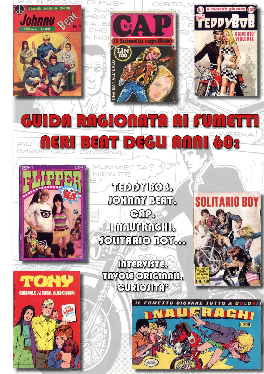 Guida ragionata ai fumetti neri beat degli anni 60: Teddy Bob, Johnny Beat, Cap, i Naufraghi, Solitario Boy... Interviste, tavole originali, curiosità