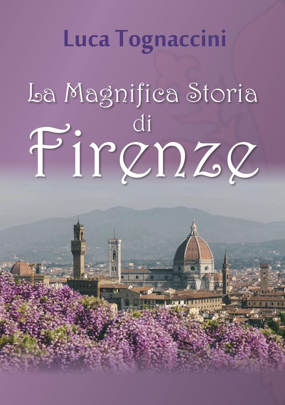 La Magnifica Storia di Firenze