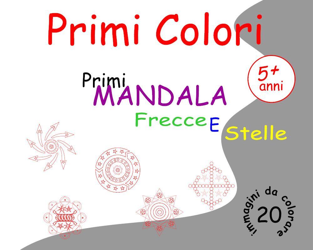 Primi Colori - Primi Mandala Frecce e Stelle