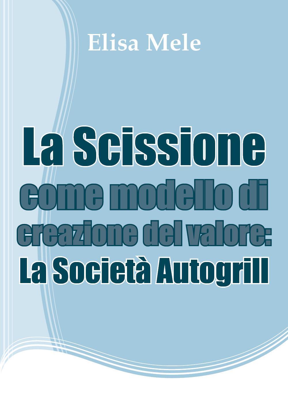 La Scissione come modello di creazione del valore: La Società Autogrill