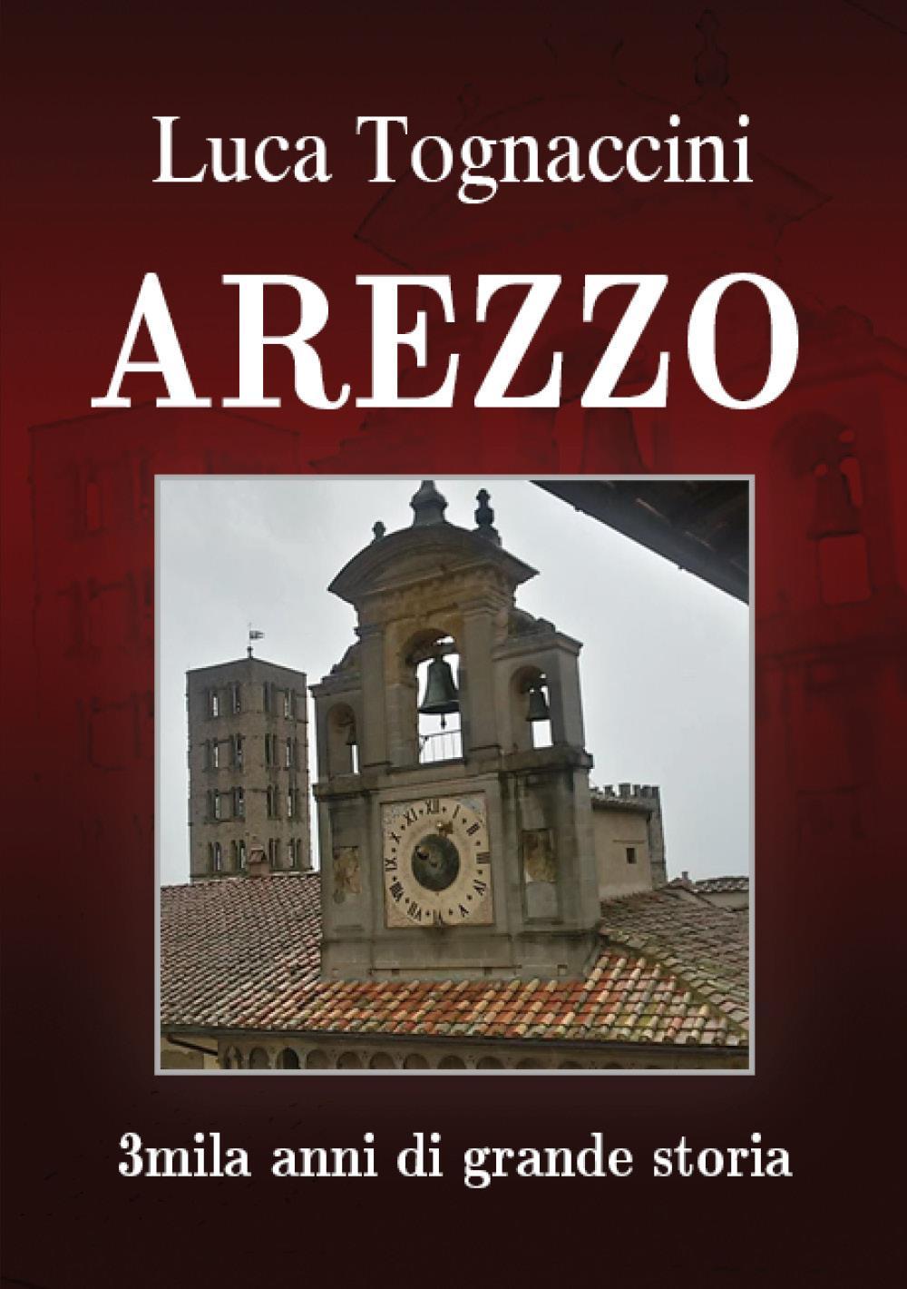 Arezzo 3mila anni di grande storia