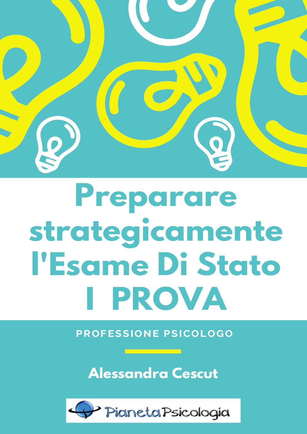Preparare strategicamente l'Esame Di Stato - I PROVA