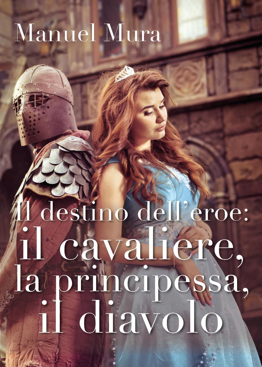 Il destino dell'eroe: il cavaliere, la principessa, il diavolo
