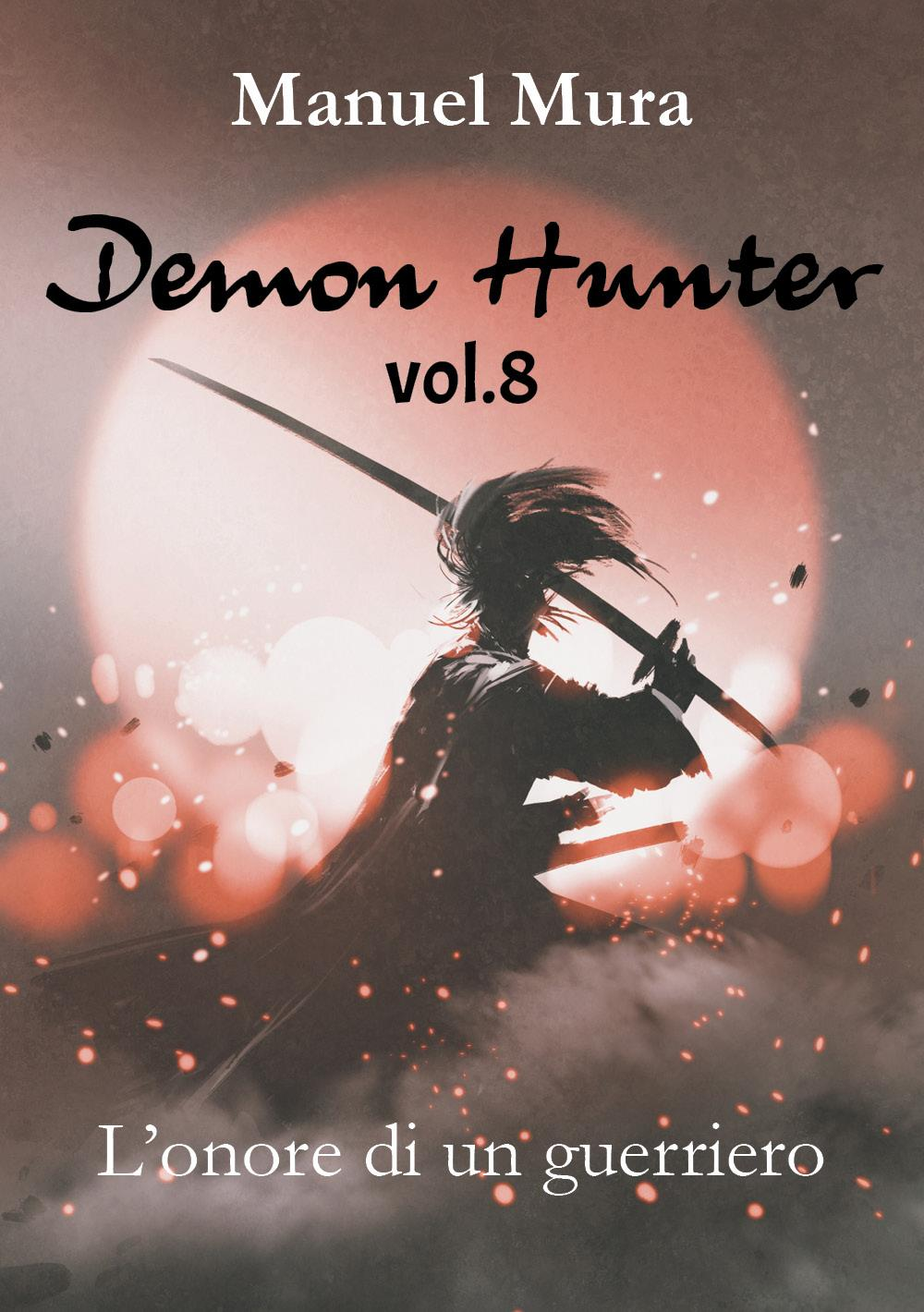 Demon Hunter vol.8 - L'onore di un guerriero