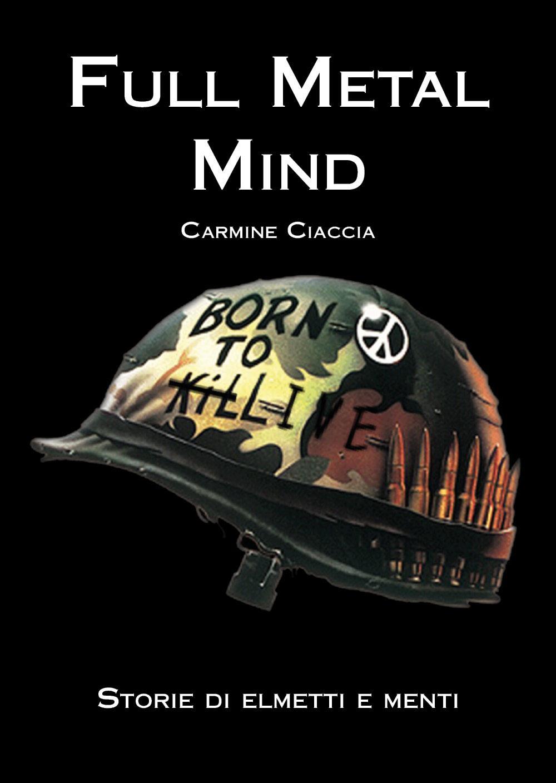 Full Metal Mind. Storie di elmetti e menti