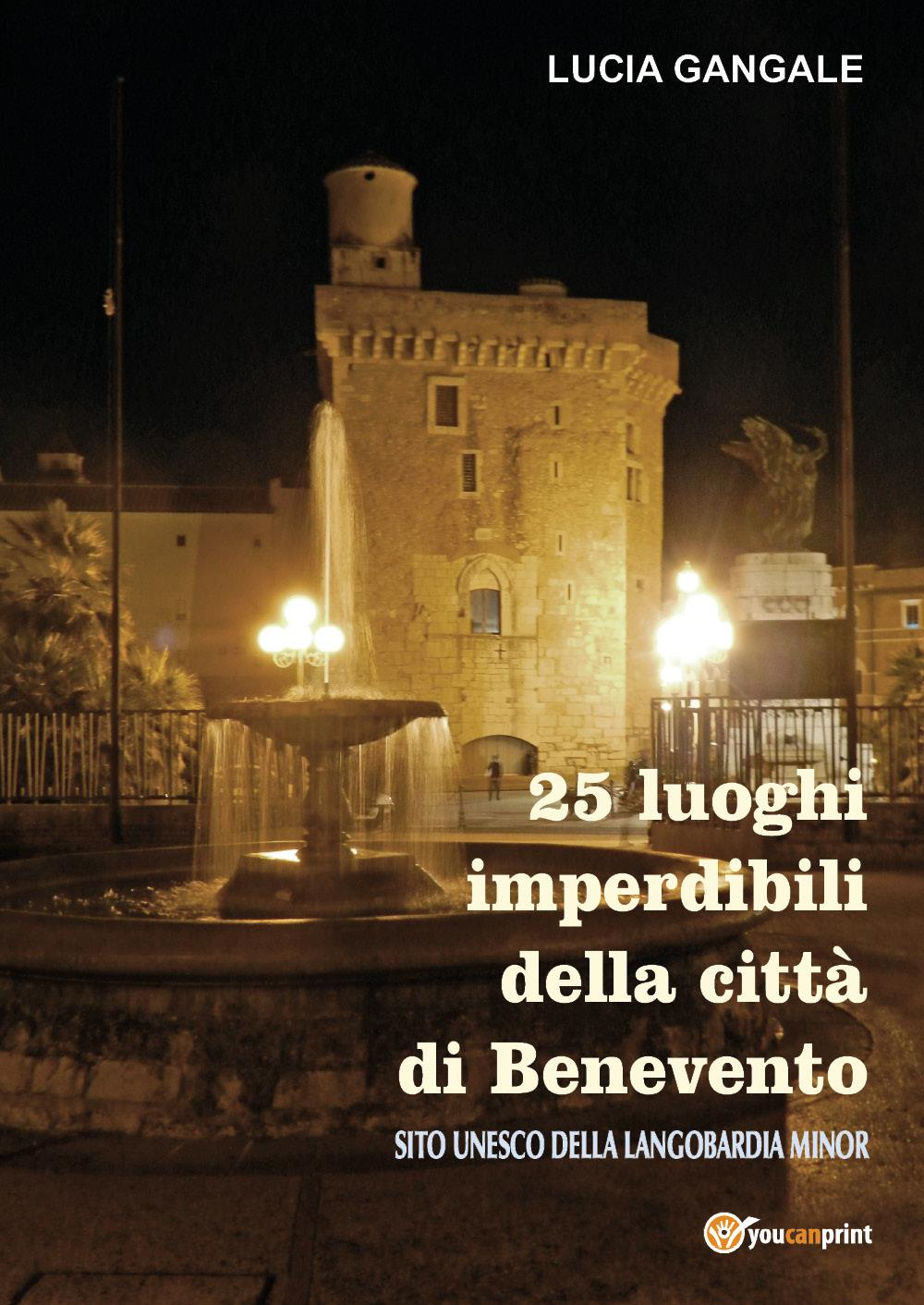 25 luoghi imperdibili della città di Benevento