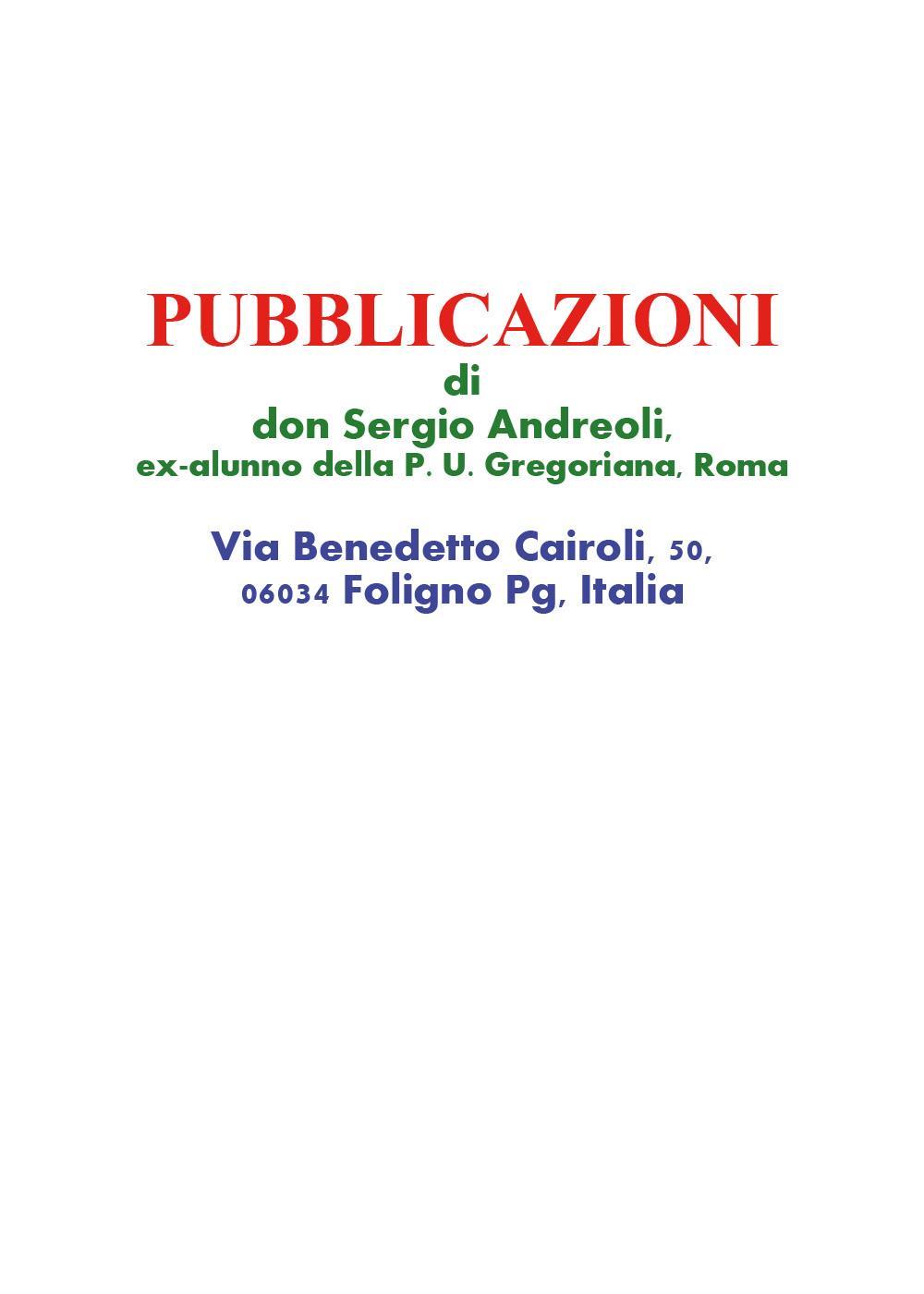 Pubblicazioni di don Sergio Andreoli, ex-alunno della P. U. Gregoriana, Roma