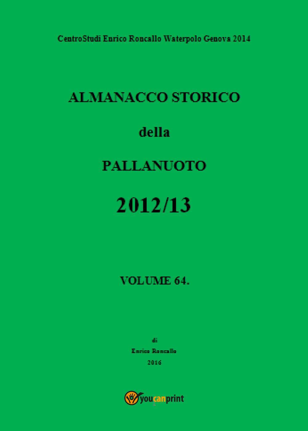 Almanacco Storico della Pallanuoto 2012/13 Volume 64