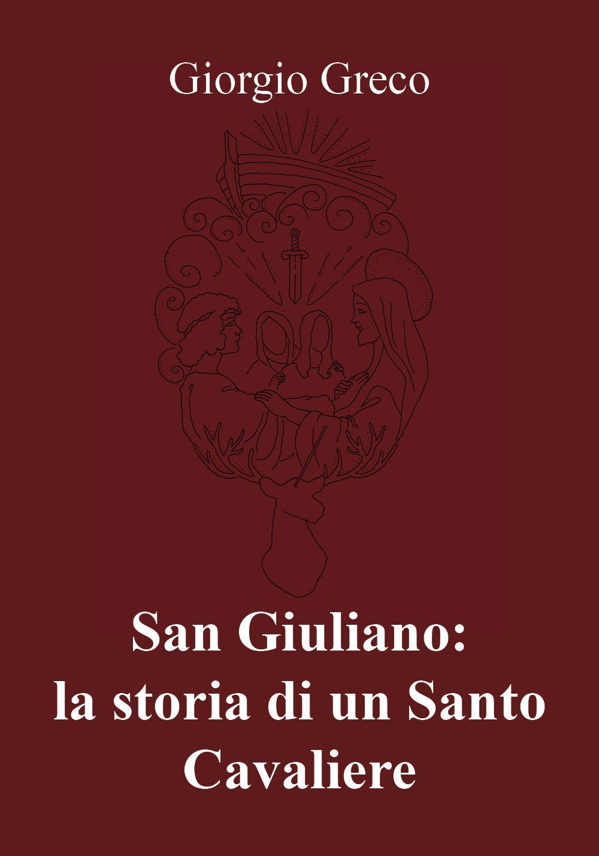 San Giuliano: la storia di un Santo Cavaliere