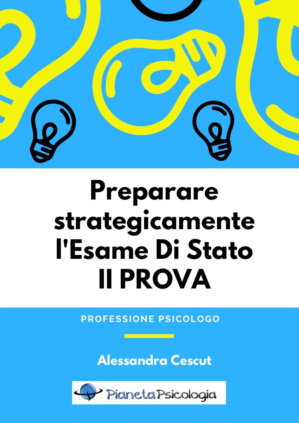 Preparare strategicamente l'Esame Di Stato in psicologia - II prova