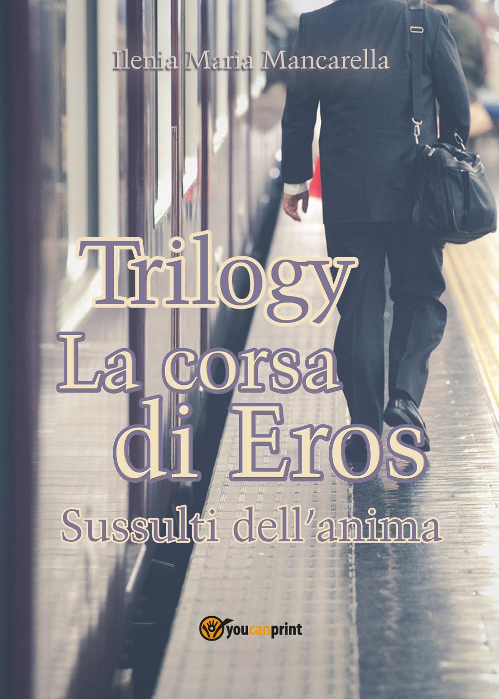 Trilogy - La corsa di Eros. Sussulti dell'anima