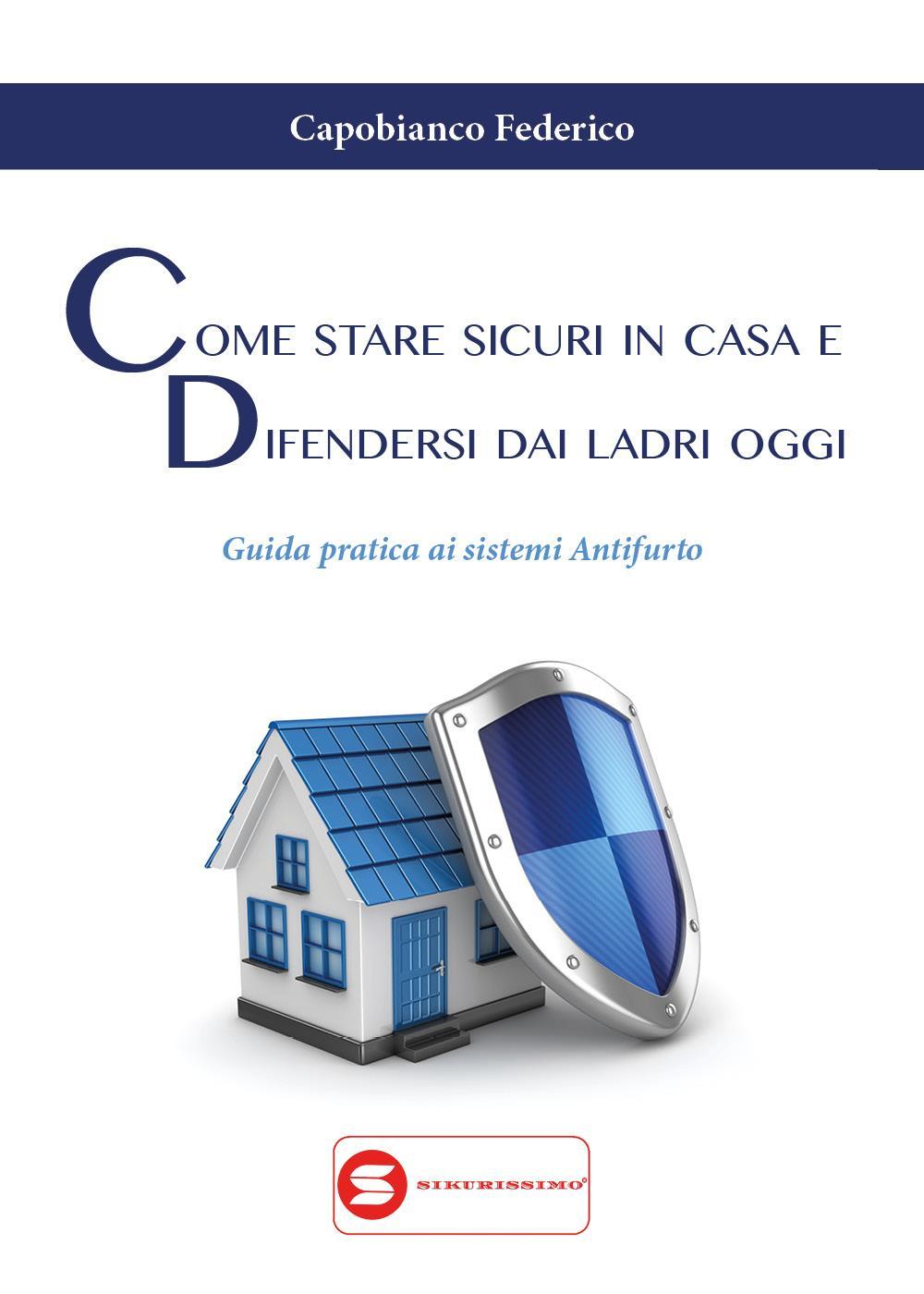 Come stare sicuri in casa e difendersi dai ladri oggi
