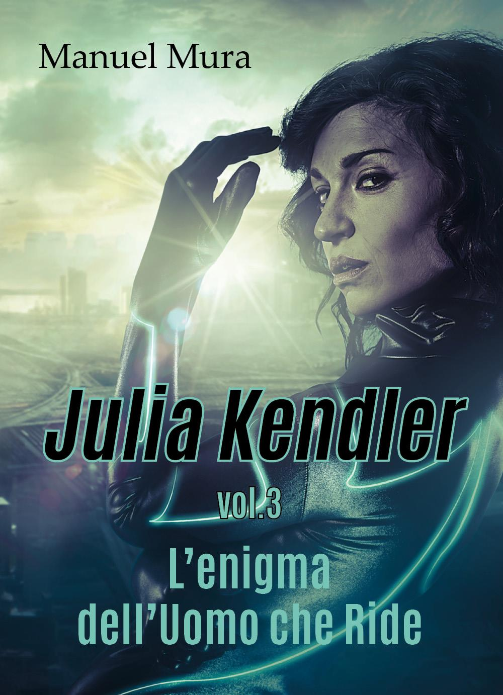 Julia Kendler vol.3 - L'enigma dell'Uomo che Ride