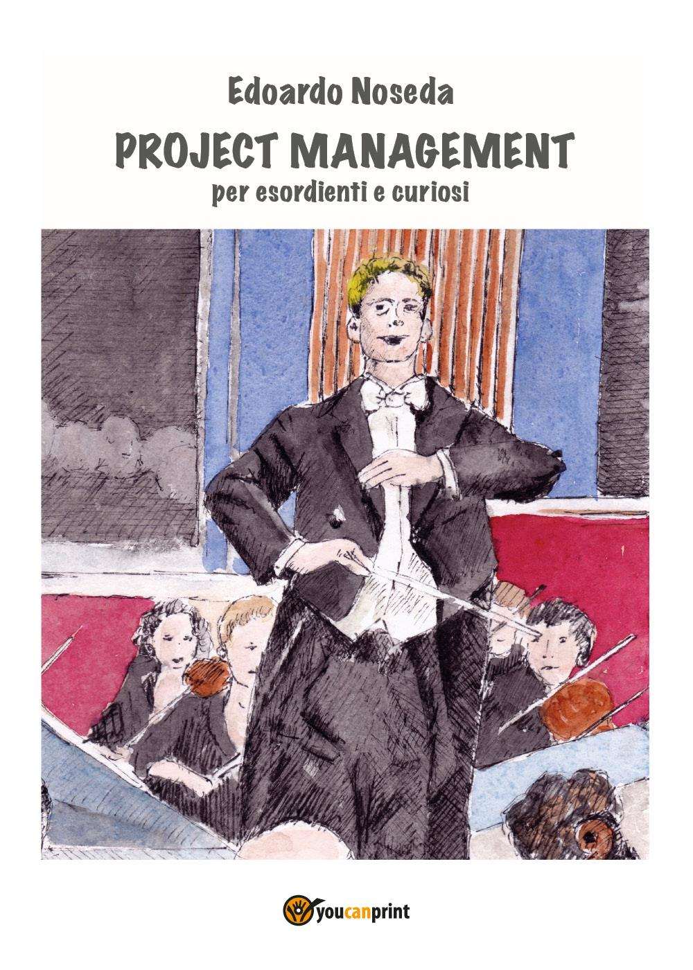 Project Management per esordienti e curiosi