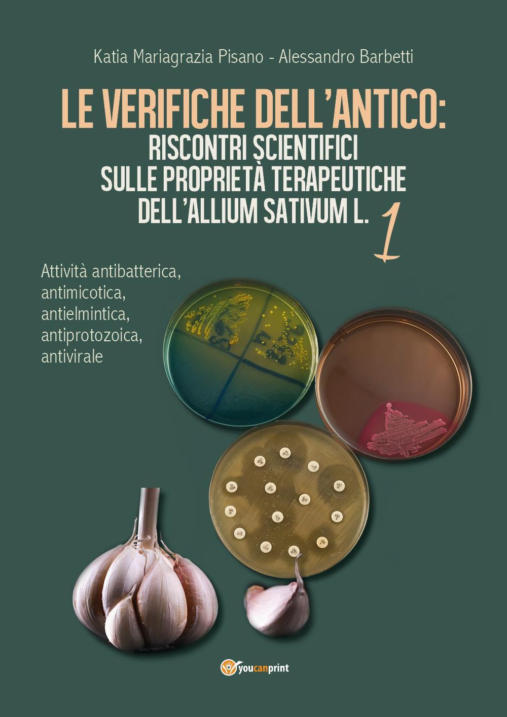 Le verifiche dell'Antico: Riscontri scientifici sulle proprietà terapeutiche dell'Allium sativum L.1 - Attività antibatterica, antimicotica, antielmintica, antiprotozoica, antivirale