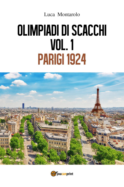 Olimpiadi di scacchi. Vol. 1 Parigi 1924
