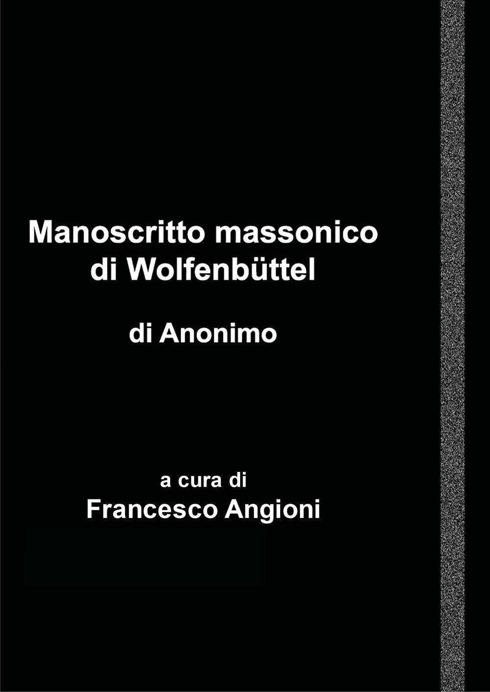 Manoscritto Massonico di Wolfenbüttel - di Anonimo tedesco
