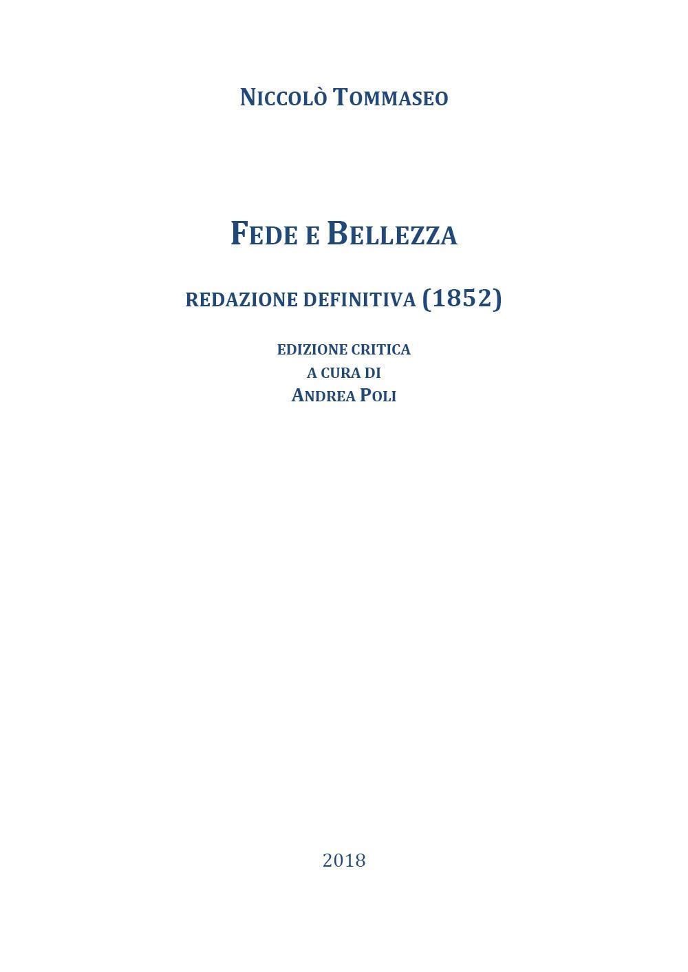 Niccolò Tommaseo, Fede e Bellezza. Redazione definitiva (1852). Edizione critica a cura di Andrea Poli