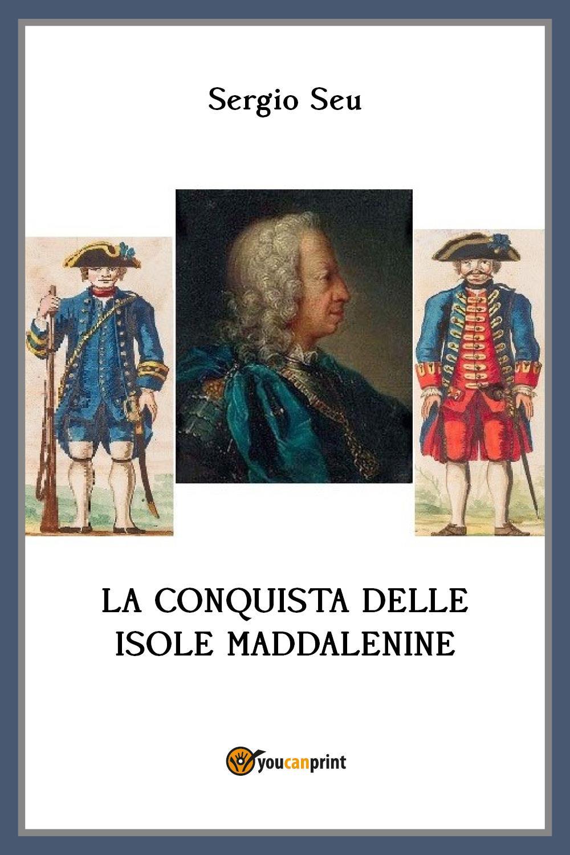 La conquista delle isole Maddalenine