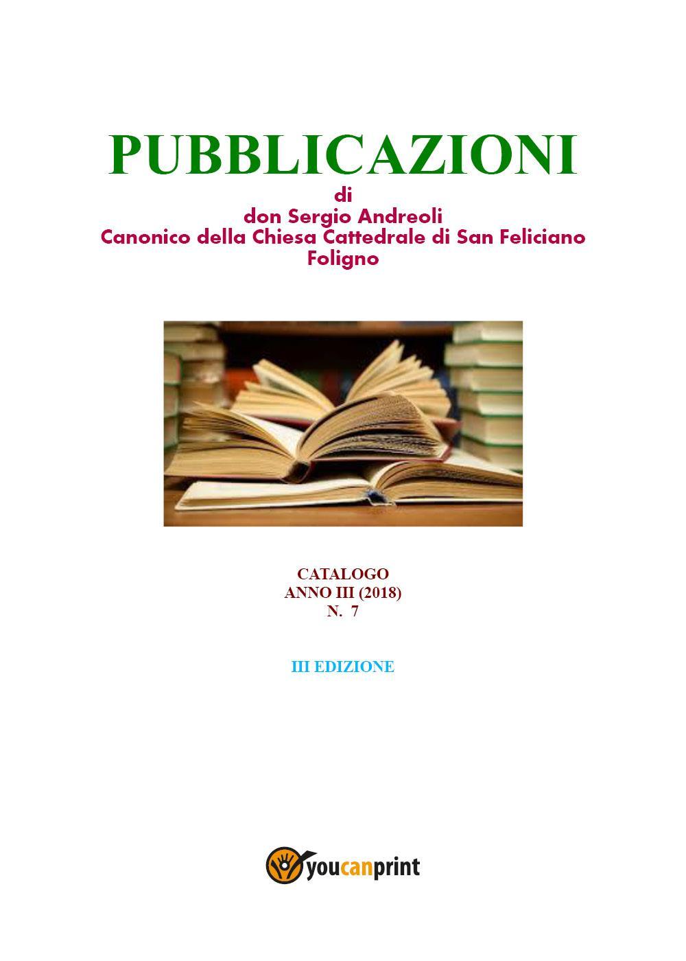 PUBBLICAZIONI di don Sergio Andreoli Canonico della Chiesa Cattedrale di San Feliciano Foligno