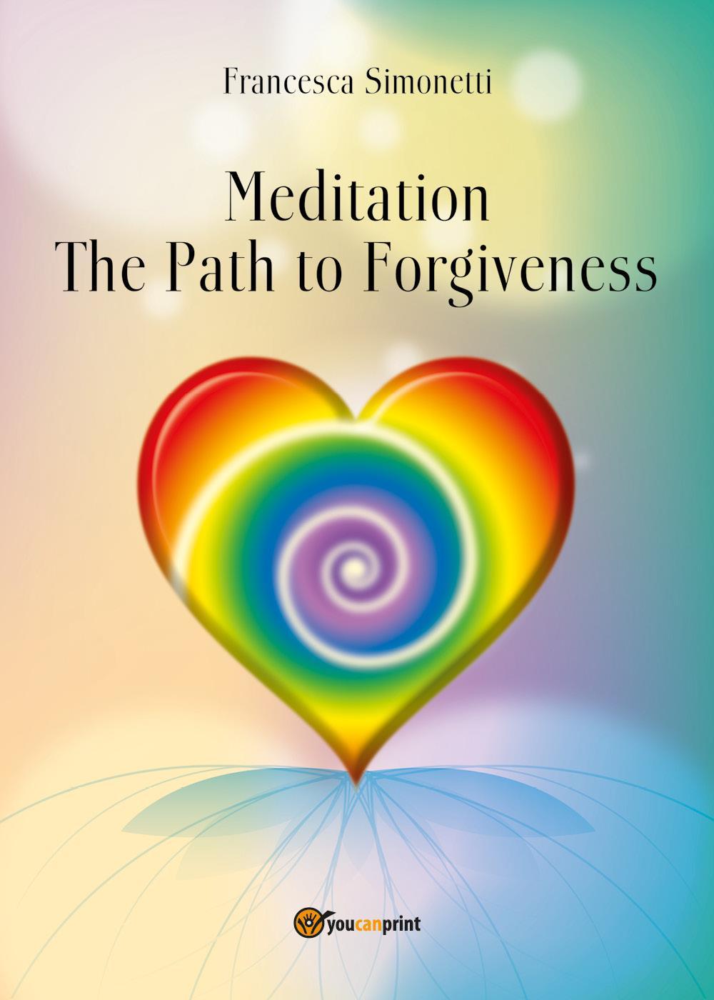 MEDITATION - The Path to Forgiveness
