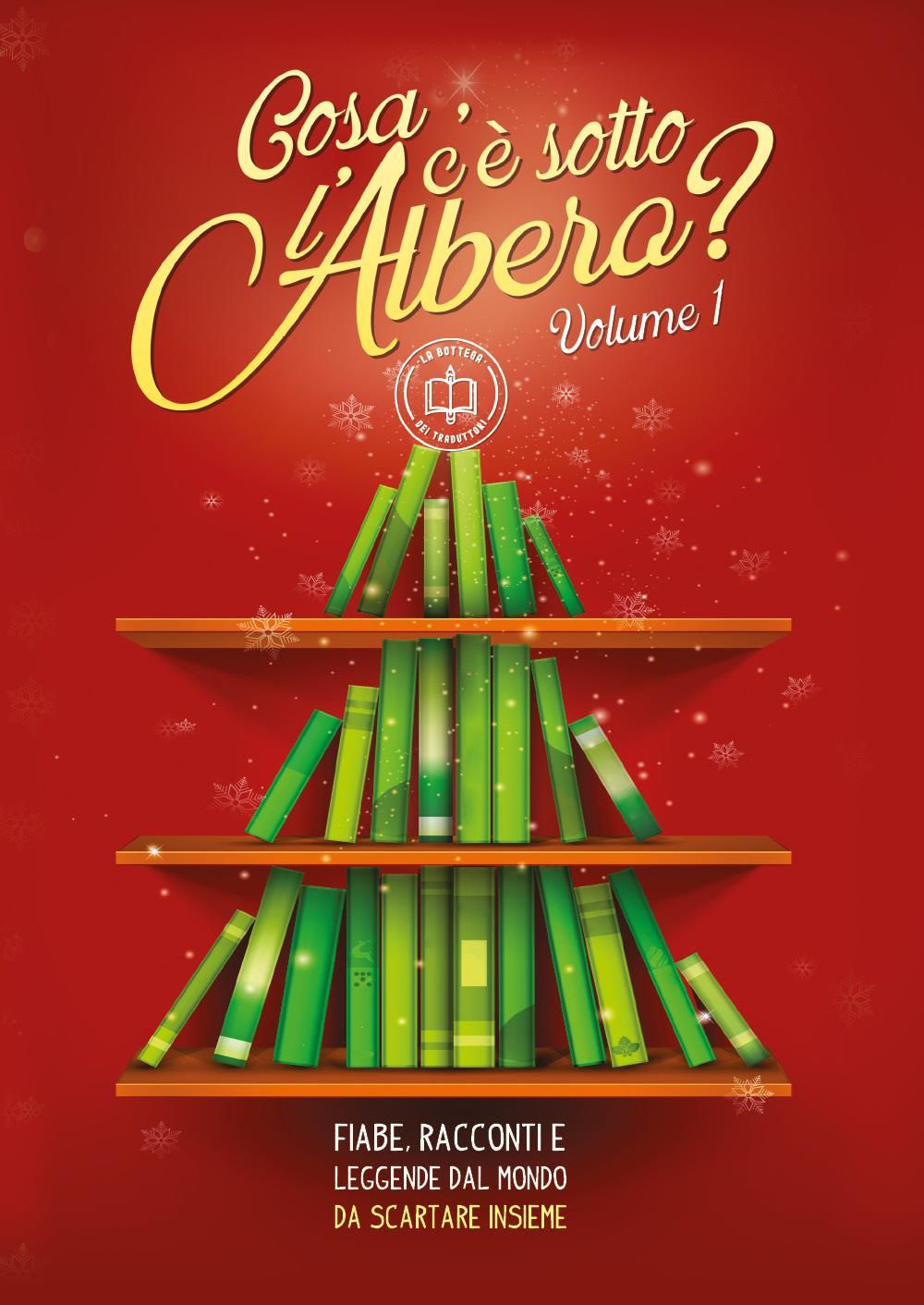 """""""Cosa c'è sotto l'albero?"""" - Fiabe, racconti e leggende dal mondo da scartare insieme (Vol. I)"""