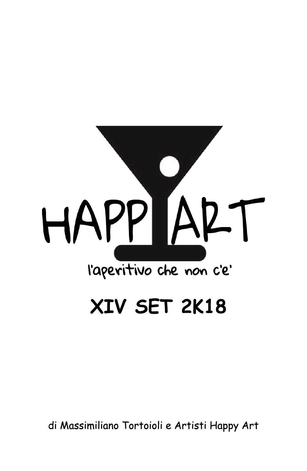 Happy Art l'aperitivo che non c'è XIV SET 2K18