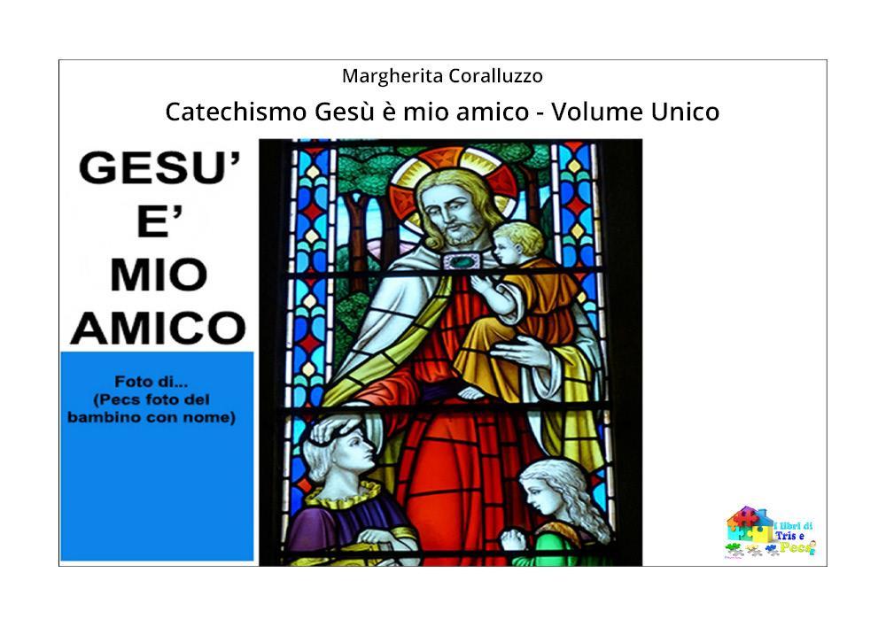 Catechismo Gesù è mio amico - Volume Unico
