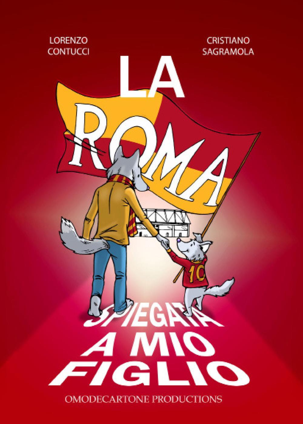 La Roma spiegata a mio figlio