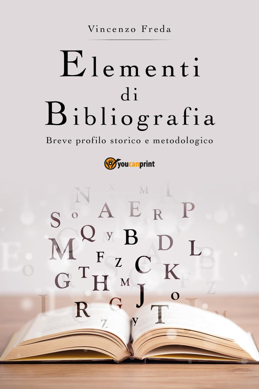 Elementi di bibliografia. Breve profilo storico e metodologico