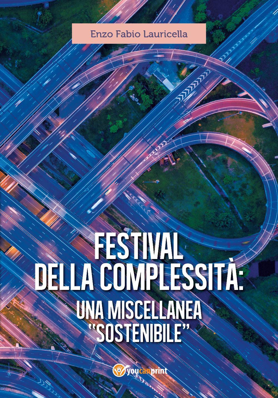 """Festival della complessità: una miscellanea """"sostenibile"""""""