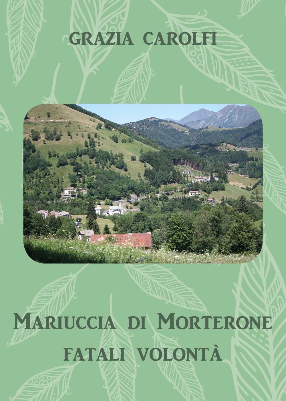 Mariuccia di Morterone, fatali volontà
