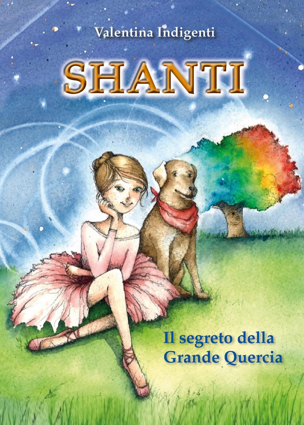 Shanti. Il segreto della Grande Quercia
