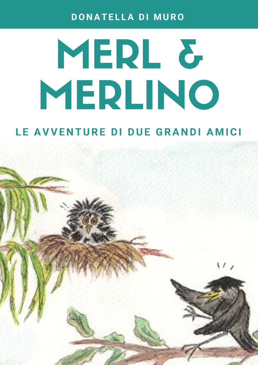 Merl e Merlino: le avventure di due grandi amici