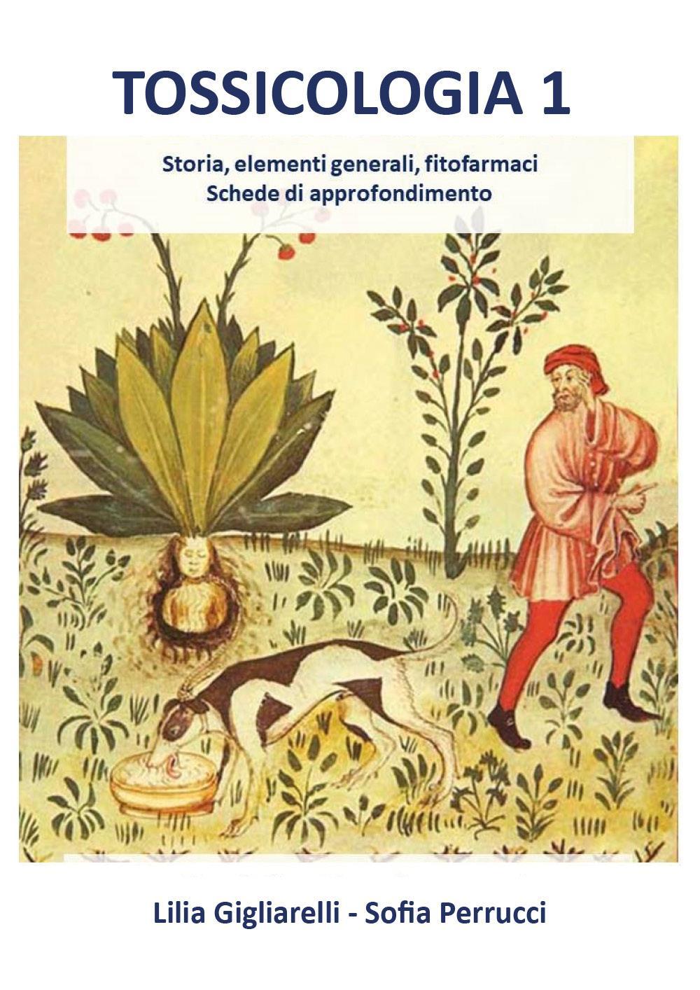 TOSSICOLOGIA 1. Storia, elementi generali, fitofarmaci, schede di approfondimento
