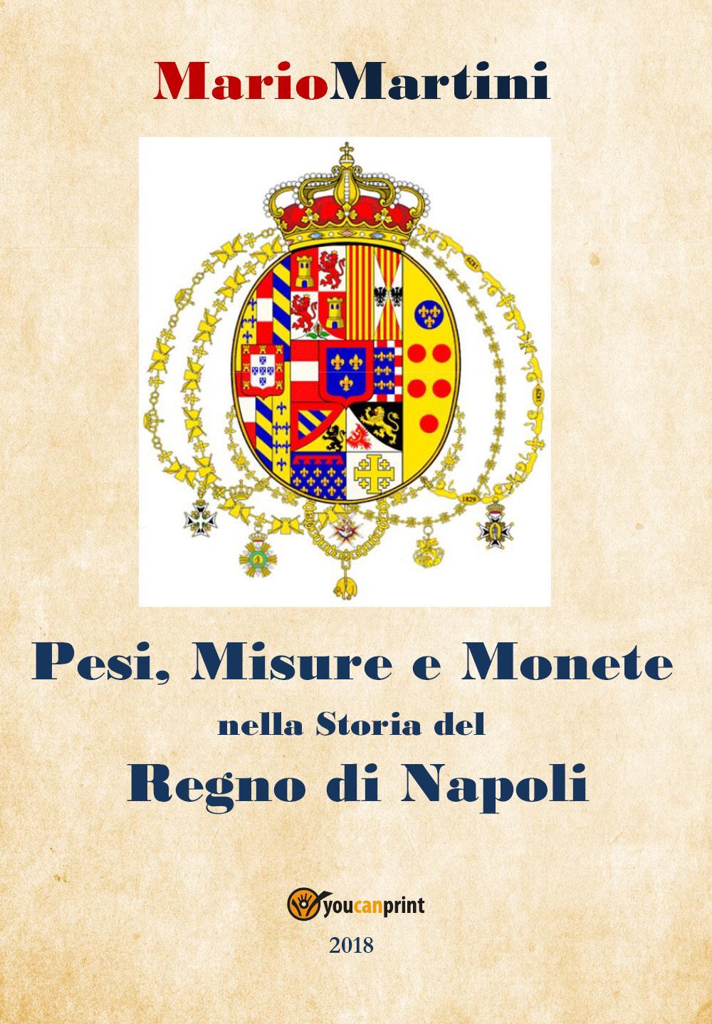 Pesi misure e monete nella storia del Regno di Napoli