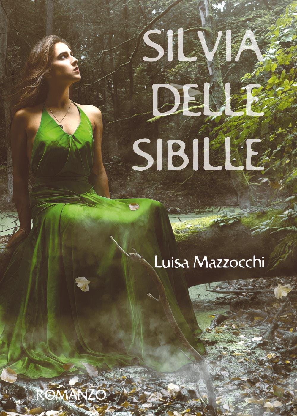 Silvia delle sibille. La saga delle Sibille vol. 2