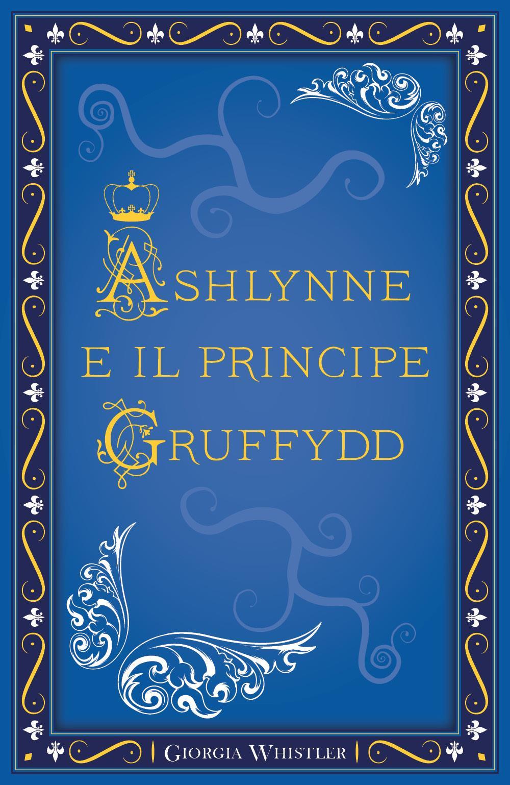 Ashlynne e il principe Gruffydd