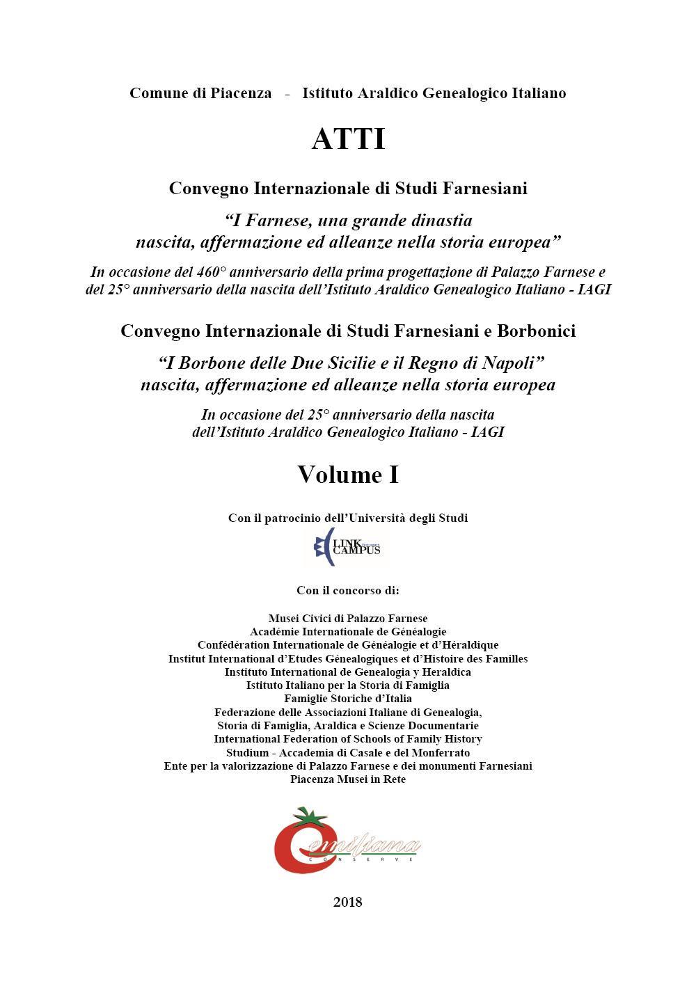 """Convegno Internazionale di Studi Farnesiani e Borbonici Vol I: """"Farnese e i Borbone delle Due Sicilie, Re di Napoli"""""""