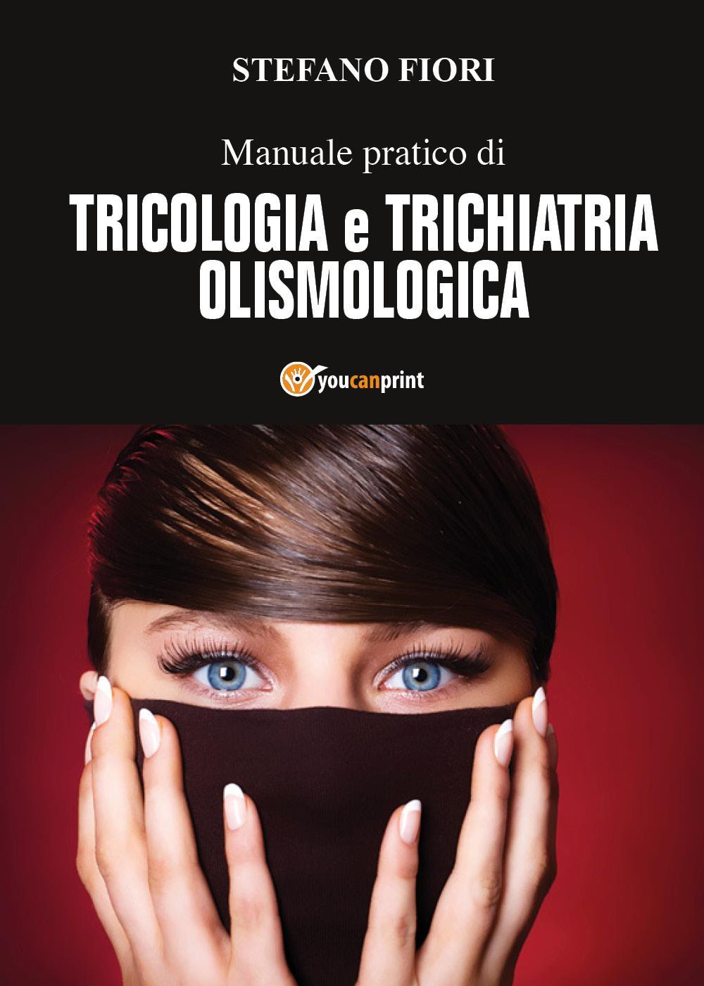Manuale pratico di Tricologia e Trichiatria Olismologica