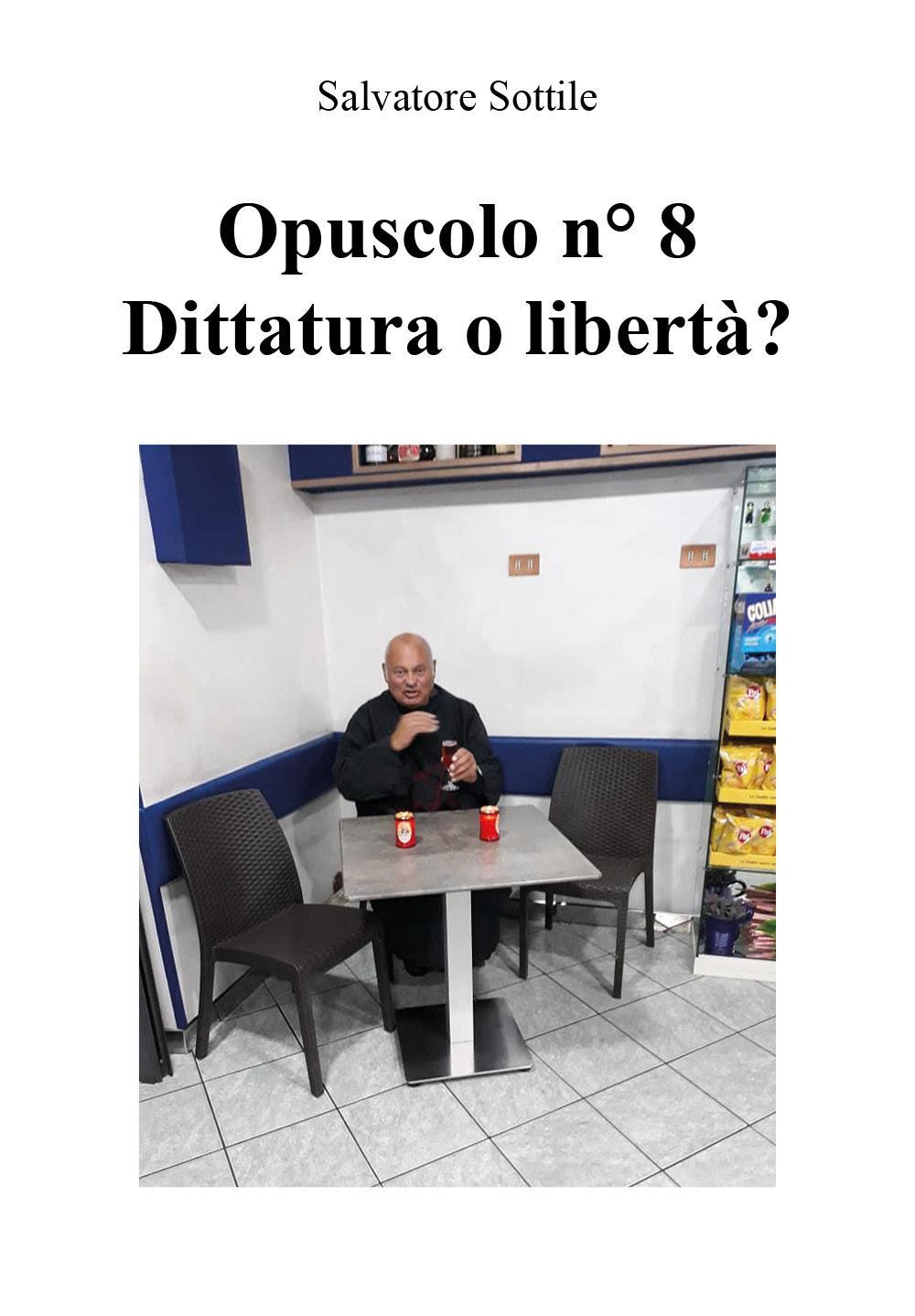 Opuscolo n 8 - Dittatura o libertà?