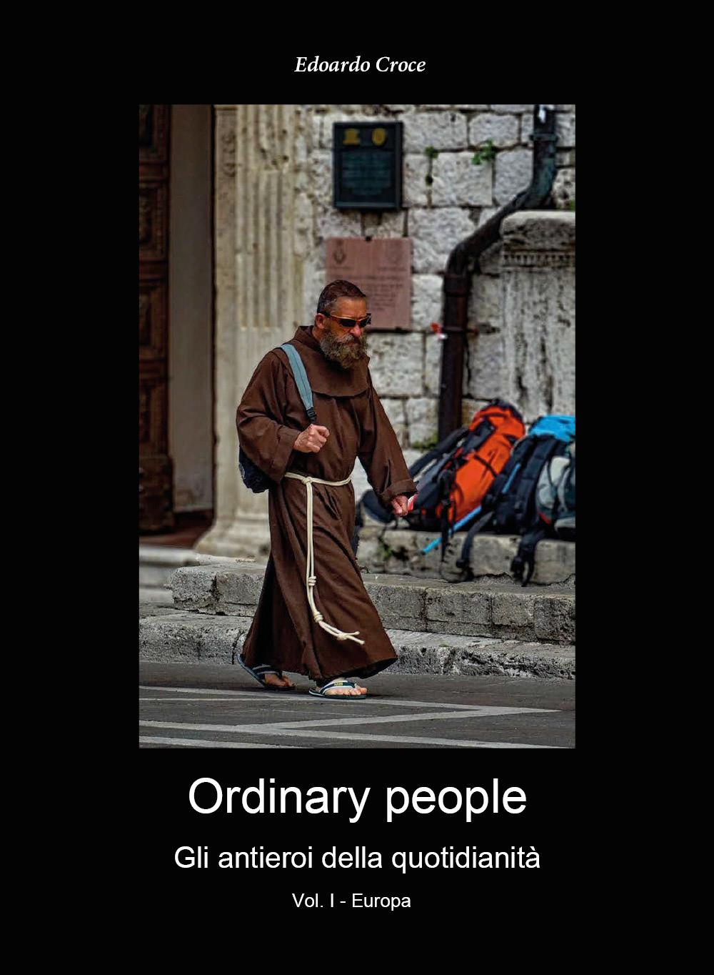 Ordinary people - Gli antieroi della quotidianetà - Vol.I - Europa