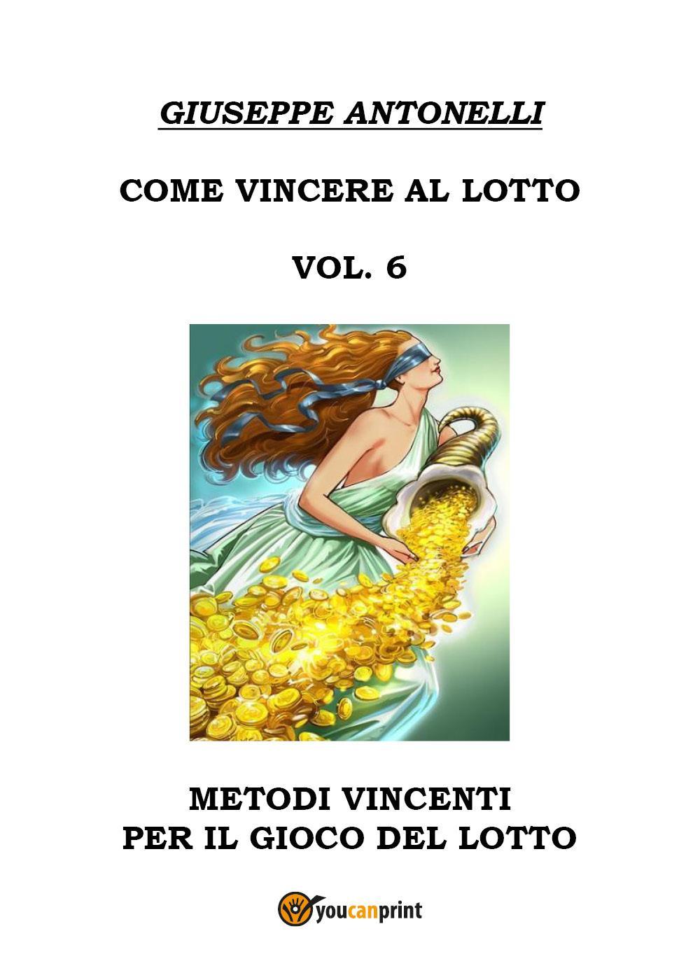 Come Vincere al Lotto Vol.6
