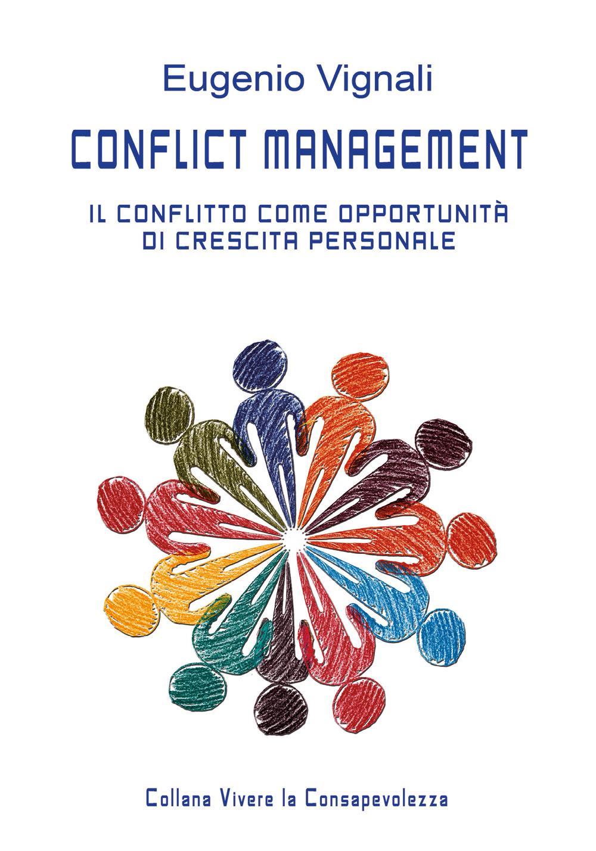 Conflict management - Il conflitto come opportunità di crescita personale